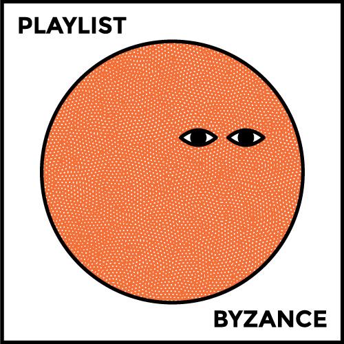 PLAYLIST_BYZANCE